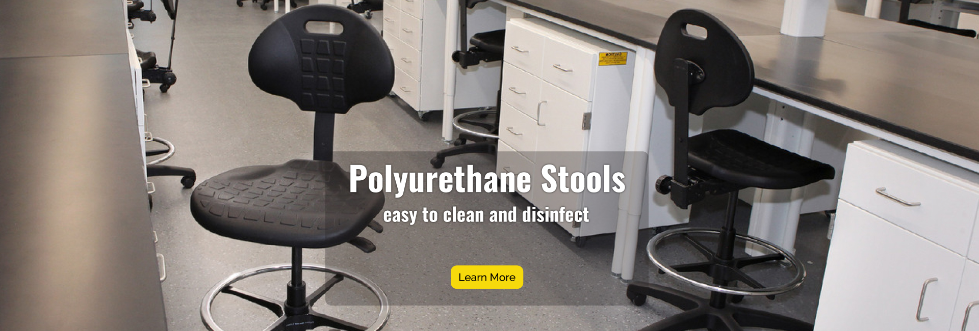 Polyrurethane Stools are easy to clean and disinfect